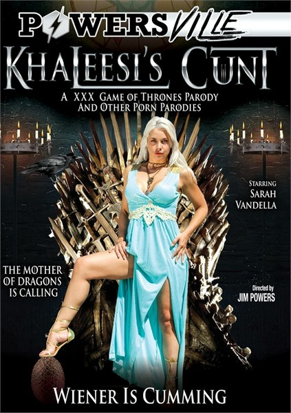 Khaleesi`s Cunt - A XXX Game Of Thrones Parody And Other Porn Parodies [Jim Powers, Powersville Inc / Year 2016]