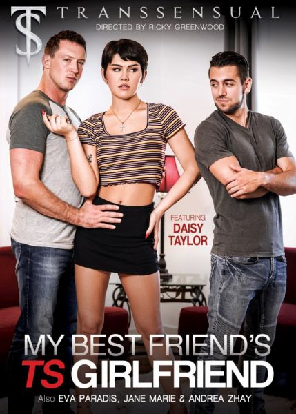Transsensual - Daisy Taylor, Eva Paradis, Jane Marie, Andrea Zhay - My Best Friend's TS Girlfriend (20.11.2019) [FullHD 1080p]