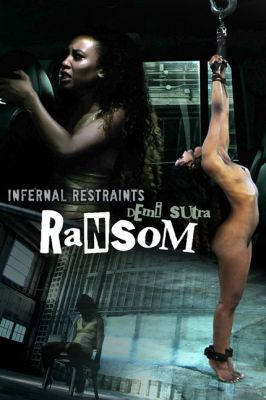 InfernalRestraints – Nov 22, 2019: Ransom | Demi Sutra