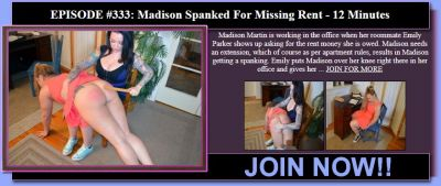 MySpankingRoommate – Episode 333: Madison Spanked For Missing Rent