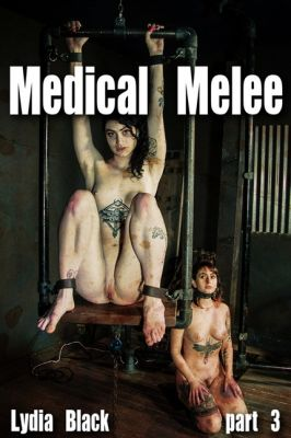 RealTimeBondage – November 16, 2019 – Medical Melee Part 3 | Lydia Black